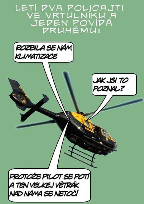 Letí dva policajti ve vrtulníku a jeden povídá druhému:
