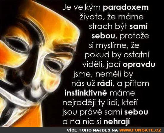 Je velkým paradoxem života, že..