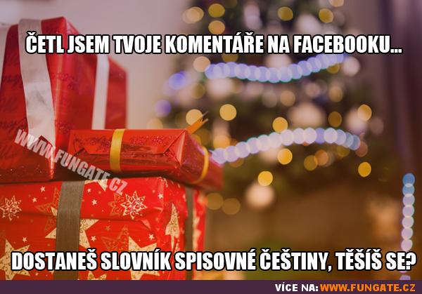 Četl jsem tvoje komentáře na Facebooku...