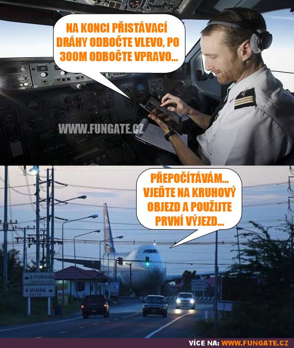 Na konci přistávací dráhy odbočte vlevo, po...