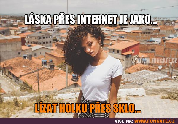 Láska přes internet je jako...