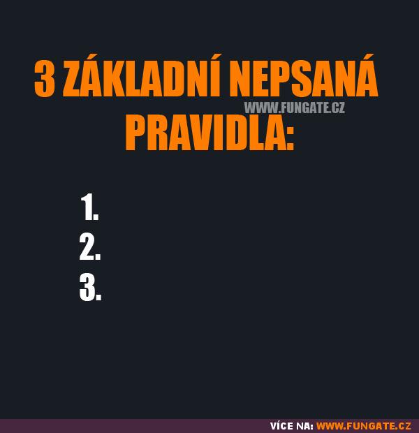 3 základní nepsaná pravidla