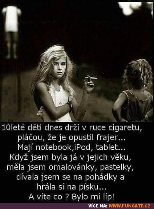 10leté děti dnes drží v ruce cigaretu,...