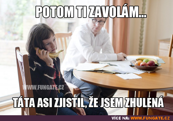 Potom ti zavolám